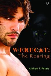 Werecat: The Rearing (Werecat #1) - Andrew J Peters