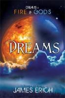 Dreams (Dreams of Fire and Gods #1) - James Erich