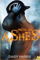 From the Ashes (Fire and Rain #1) - Daisy Harris