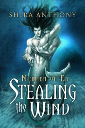 Stealing the Wind (Mermen of Ea #1) - Shira Anthony